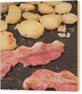 Bacon And Potatoes On A Griddle Wood Print