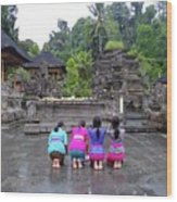 Bali Temple Women Bowing Wood Print