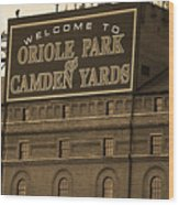 Baltimore Orioles Park At Camden Yards Sepia Wood Print