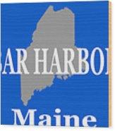 Bar Harbor Maine City And Town Pride  Wood Print