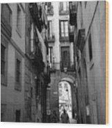 Barcelona Narrow Street Bw Wood Print