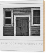 Barn Door And Windows Bw Poster Wood Print