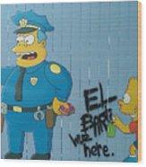 Bart Was Here Wood Print