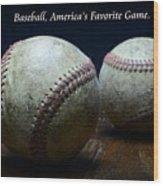 Baseball Americas Favorite Game Wood Print
