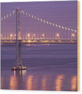 Bay Bridge At Dusk Wood Print by Sean Duan