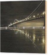 Bay Bridge San Fransico Wood Print
