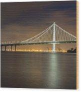 Bay Bridge's Eastern Span Replacement At Night Wood Print