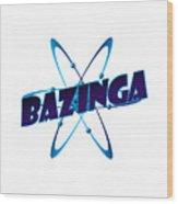 Bazinga - Big Bang Theory Wood Print by Bleed Art