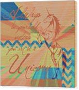 Be A Unicorn 3 Wood Print