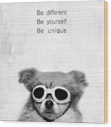 Be Different Be Yoursef Be Unique Wood Print