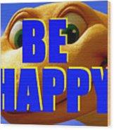 Be Happy Dino Wood Print