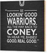 Be Lookin Good Warriors Wood Print