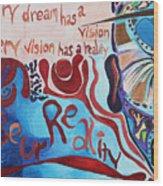 Be Ur Reality Wood Print