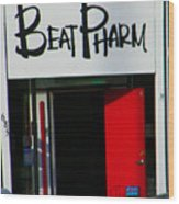 Beat Pharm Wood Print