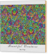 Beautiful Creatures Wood Print