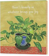 Beauty In Joy Wood Print