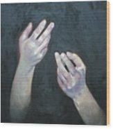 Beckoning Hands Wood Print