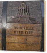 Beer Barrel City Wood Print