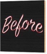 Before Wood Print