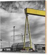 Belfast Shipyard 2 Wood Print