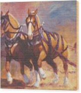 Belgian Team Pulling Horses Painting Wood Print