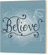 Believe Winter Art Wood Print