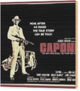 Ben Gazarra British 4 Sheet Theatrical Poster Capone 1975 Color Added 2016 Wood Print