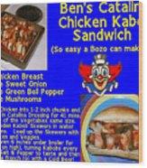 Ben's Catalina Chicken Kabob Sandwich Recipe Wood Print