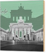 Berlin Brandenburg Gate - Graphic Art - Green Wood Print