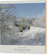 Bert White Bridge Poster Wood Print