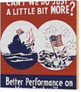 Better Performance On Your Part Will Turn The Tide - Ww2 Wood Print