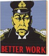 Better Work To Win - Ww2 Wood Print