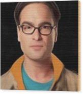 Big Bang Theory Leonard Wood Print
