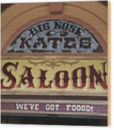 Big Nose Kate's Saloon Tombstone Wood Print