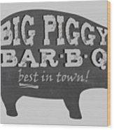 Big Piggy Bar B Q  Wood Print