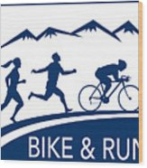 Bike Cycle Run Race Wood Print