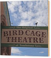 Bird Cage Theater Tombstone Wood Print