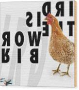 Bird Is The Word Wood Print
