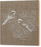 Birds And Burlap 2 Wood Print