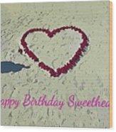 Birthday Card For Sweethearts Wood Print