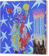 Birthday Clown Wood Print by Robert SORENSEN
