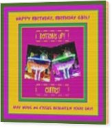 Birthday Girl's Birthday Wishes Wood Print