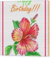 Birthday Hibiscus Wood Print