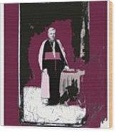 Bishop Jean Baptiste Salpointe C.1885 Tucson Arizona Buehman Photo C.1885-2008 Wood Print