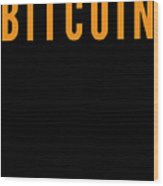 Bitcoin Changed My Life Tell The World Cryptocurrency Trader Or Hodl Love Crypto Gift Or Present For Wood Print