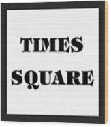 Black Border Times Square Wood Print