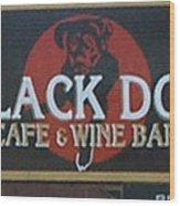 Black Dog Cafe And Wine Bar Wood Print