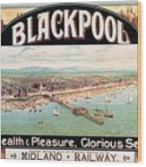 Blackpool, England - Retro Travel Advertising Poster - Seaside Resort - Vintage Poster Wood Print