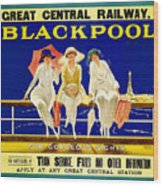 Blackpool, England - Retro Travel Advertising Poster - Three Fashionable Women - Vintage Poster -  Wood Print