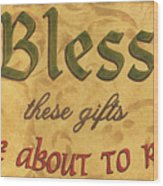 Bless These Gifts Wood Print